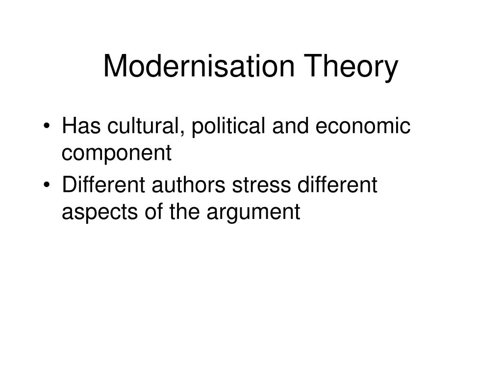 modernisation theory Modernisation and ageing theory revisited: current explanations of recent developing world and historical western shifts in material family support for older people.