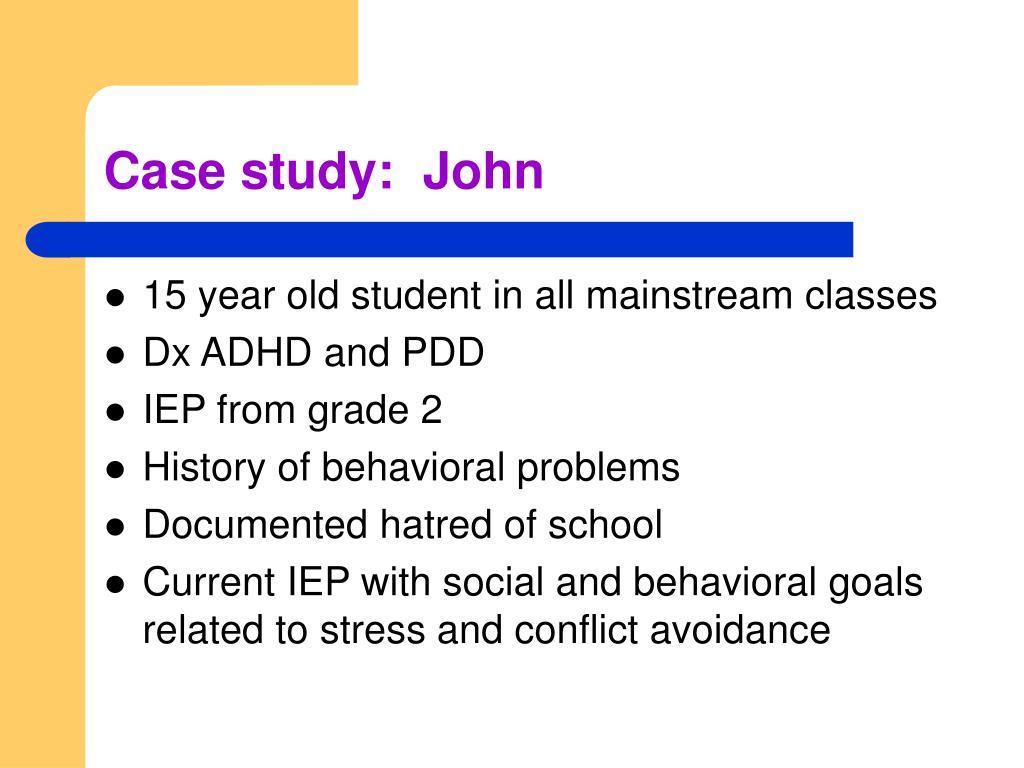 Case study:  John