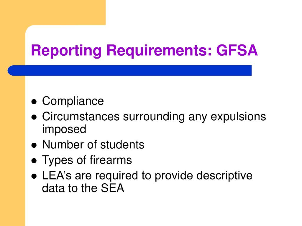 Reporting Requirements: GFSA