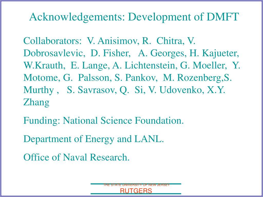 Acknowledgements: Development of DMFT