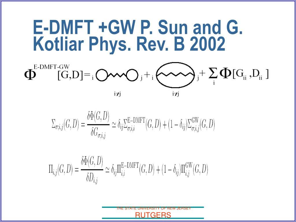 E-DMFT +GW P. Sun and G. Kotliar Phys. Rev. B 2002