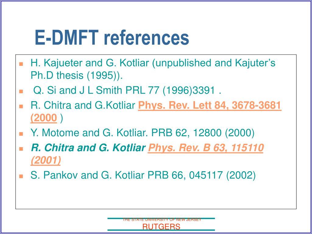 H. Kajueter and G. Kotliar (unpublished and Kajuter's Ph.D thesis (1995)).