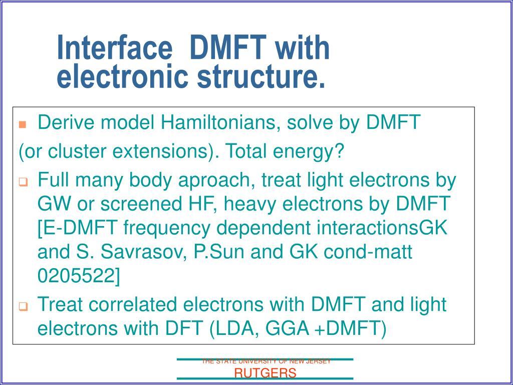 Derive model Hamiltonians, solve by DMFT