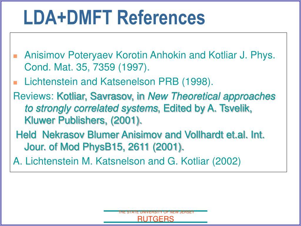 Anisimov Poteryaev Korotin Anhokin and Kotliar J. Phys. Cond. Mat. 35, 7359 (1997).