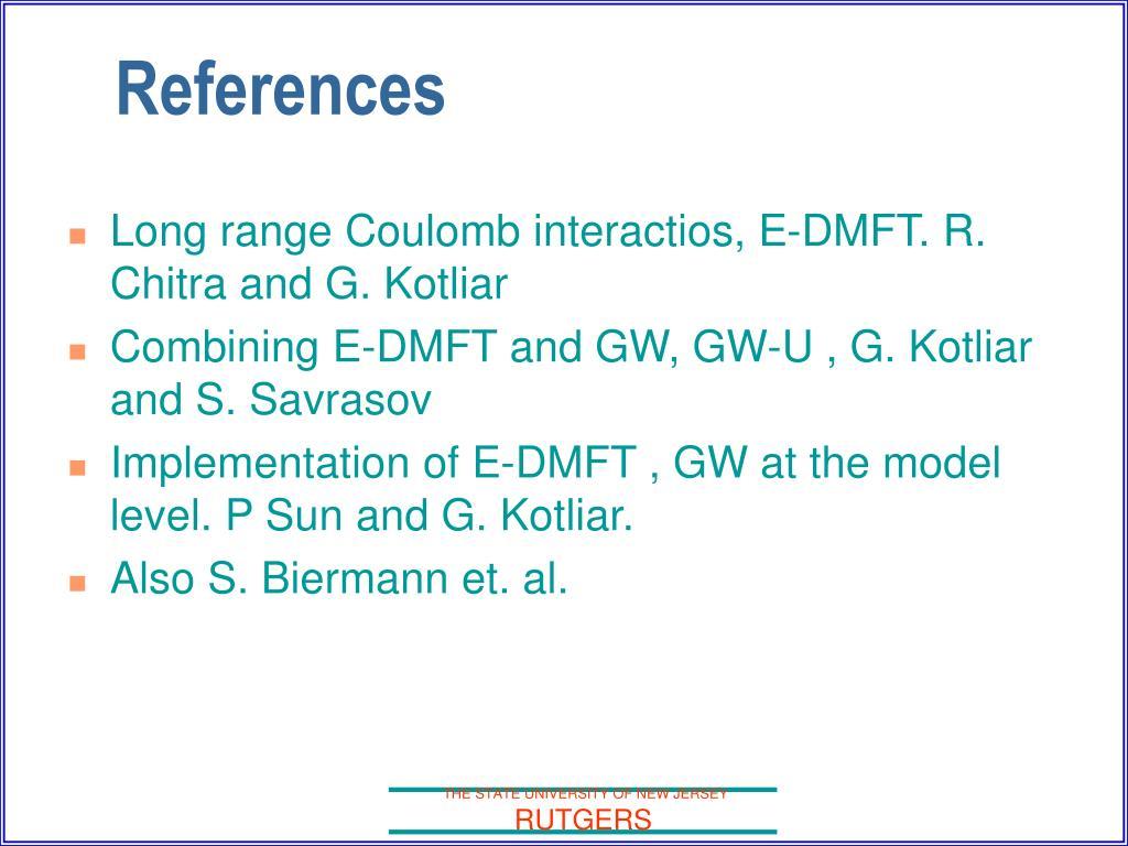 Long range Coulomb interactios, E-DMFT. R. Chitra and G. Kotliar
