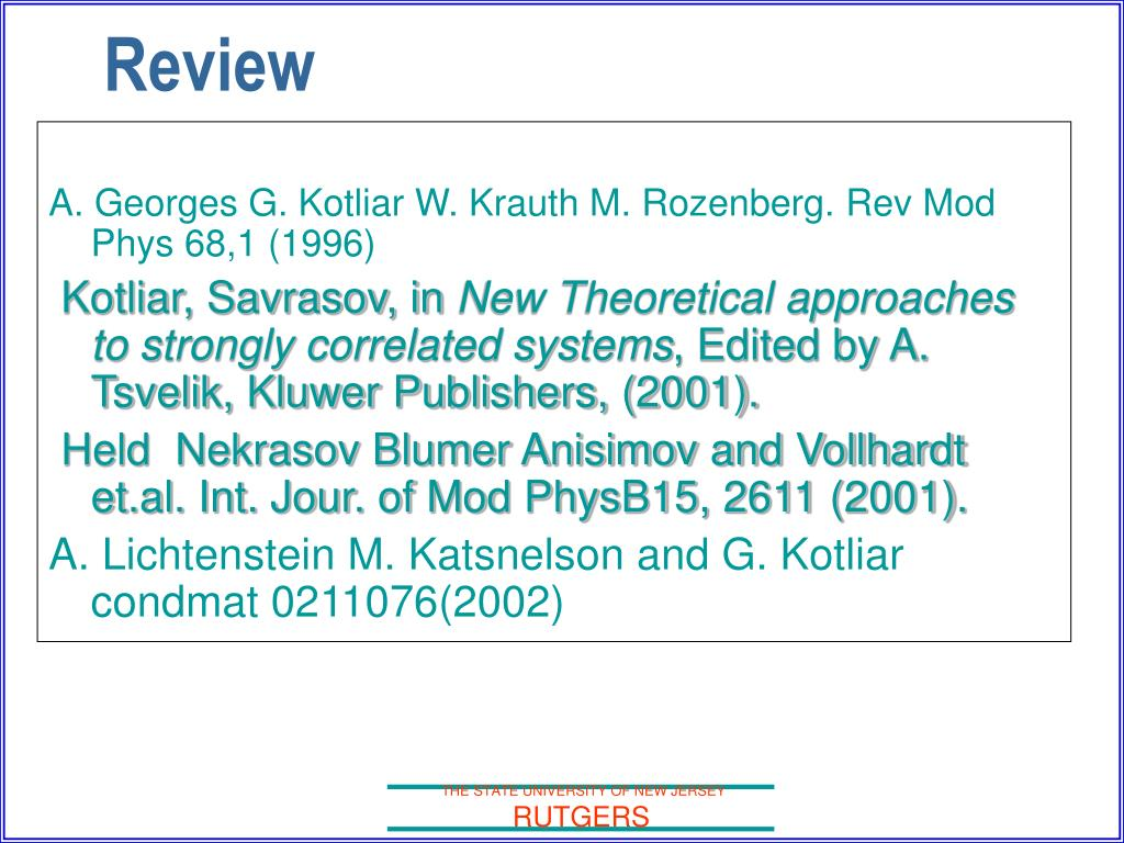 A. Georges G. Kotliar W. Krauth M. Rozenberg. Rev Mod Phys 68,1 (1996)