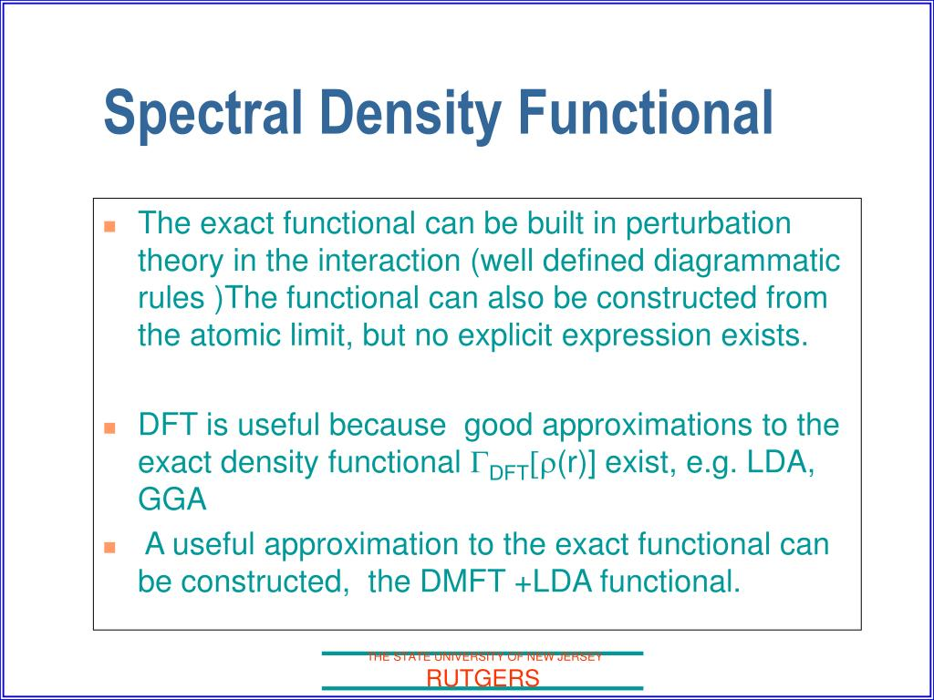 The exact functional can be built in perturbation theory in the interaction (well defined diagrammatic rules )The functional can also be constructed from the atomic limit, but no explicit expression exists.