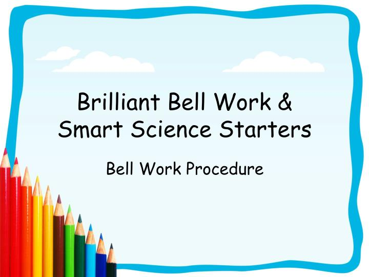 Brilliant bell work smart science starters l.jpg