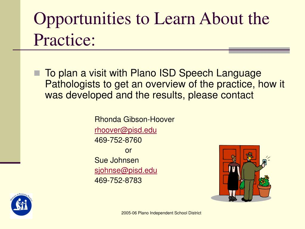 Opportunities to Learn About the Practice: