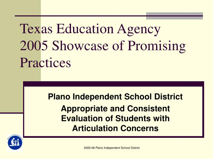 Texas education agency 2005 showcase of promising practices l.jpg