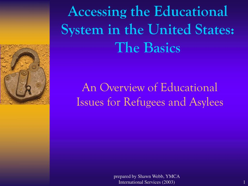 Accessing the Educational System in the United States: The Basics