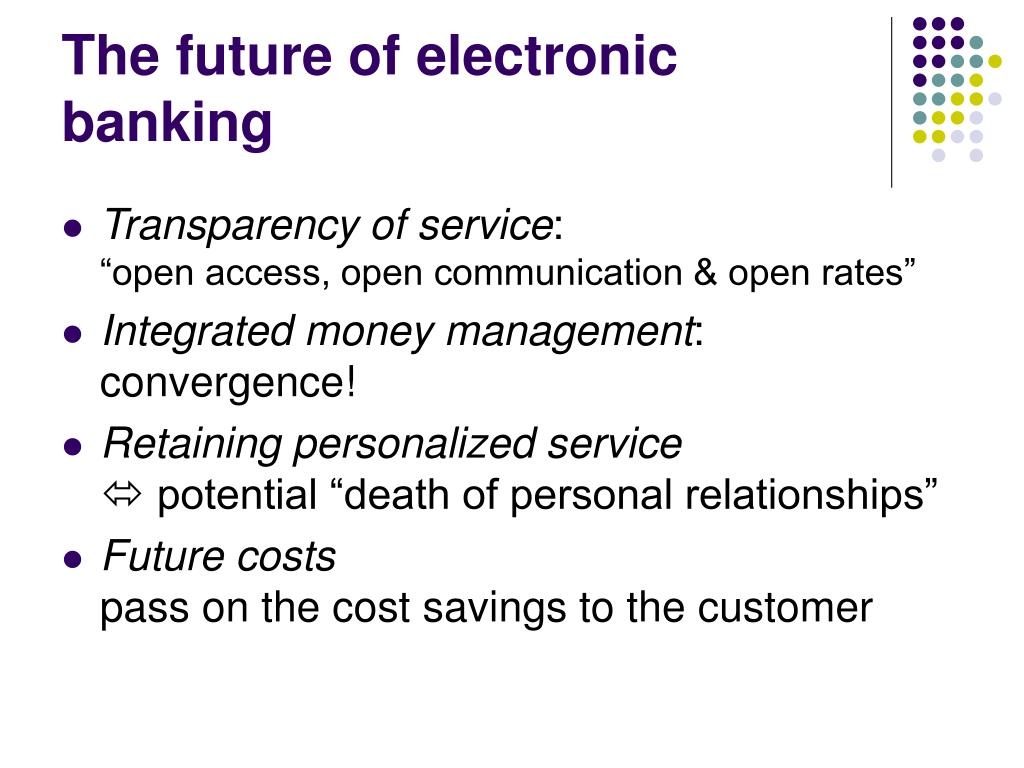 The future of electronic banking