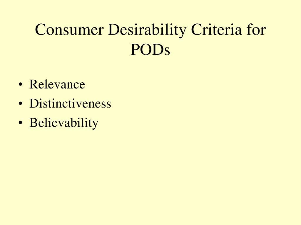 Consumer Desirability Criteria for PODs