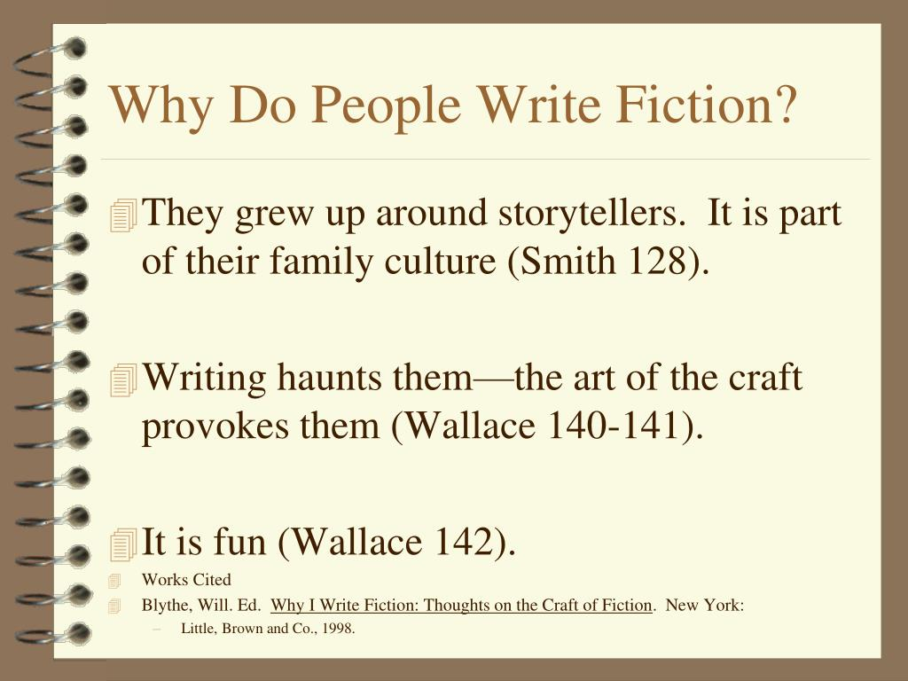 Why Do People Write Fiction?