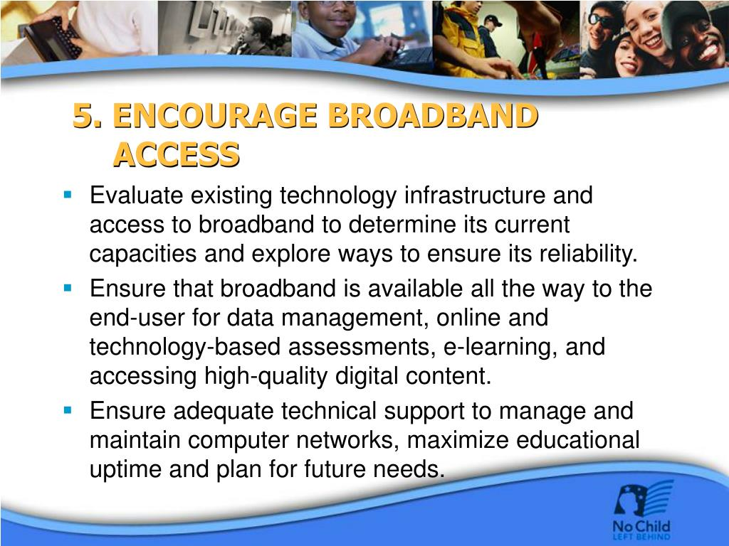5. ENCOURAGE BROADBAND ACCESS