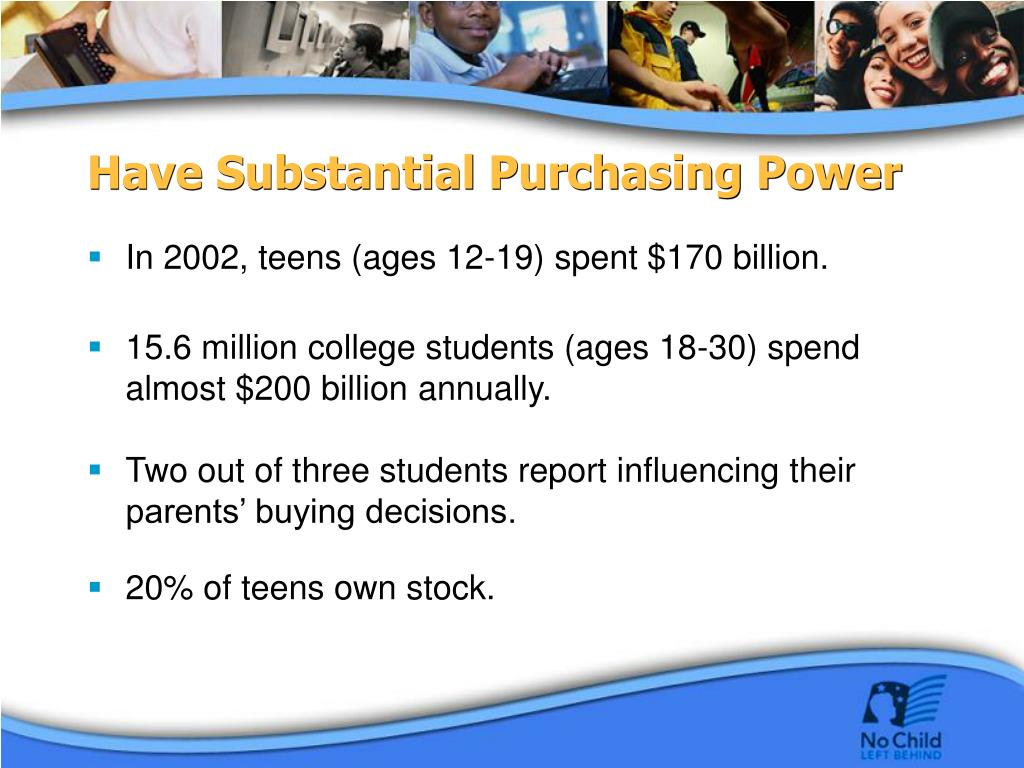 Have Substantial Purchasing Power