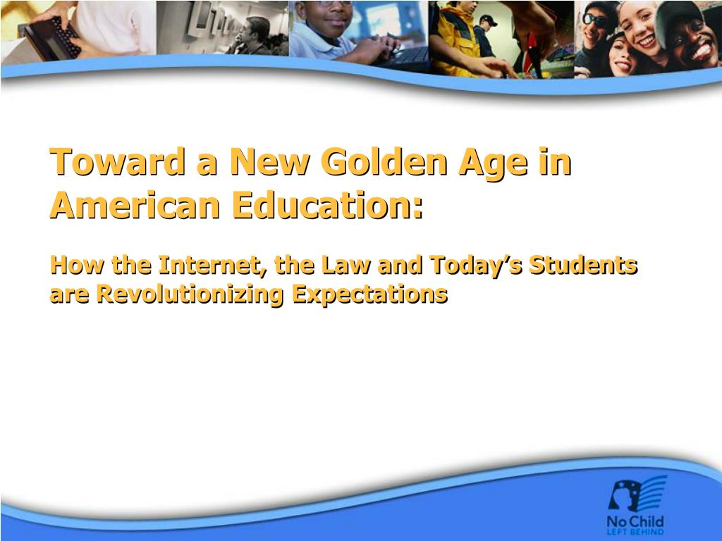 Toward a New Golden Age in American Education: