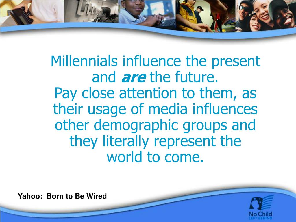Millennials influence the present and
