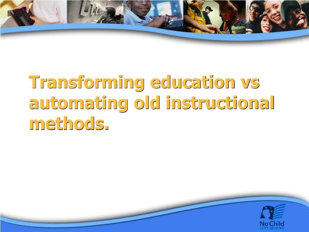 Transforming education vs automating old instructional methods.