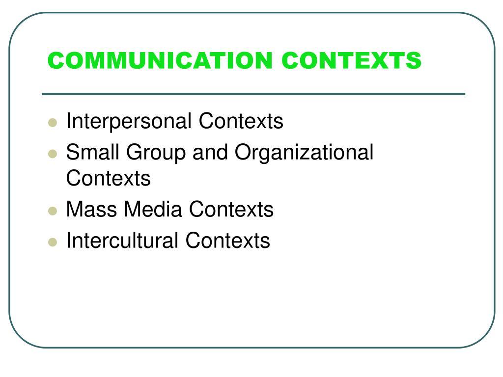 COMMUNICATION CONTEXTS