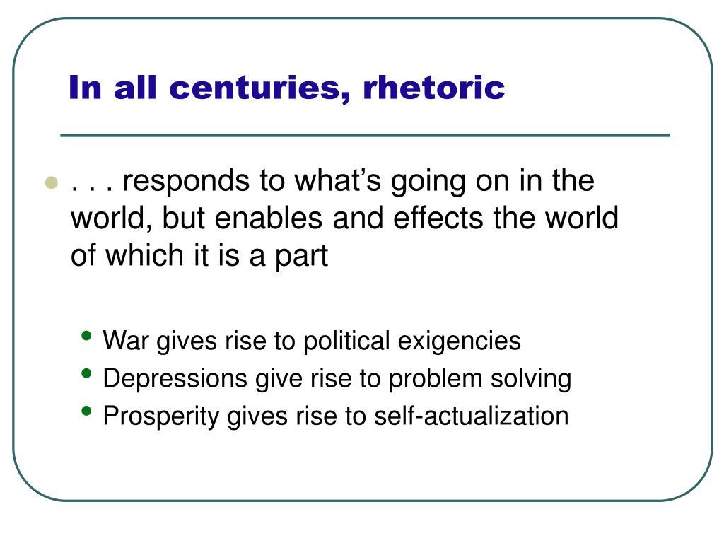 In all centuries, rhetoric