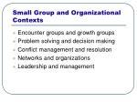 small group and organizational contexts