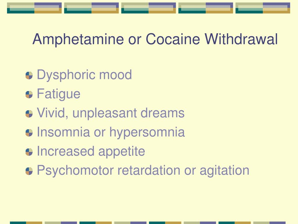Amphetamine or Cocaine Withdrawal