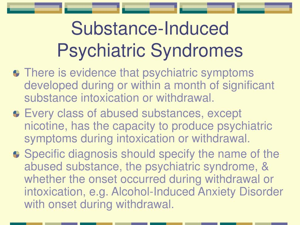 Substance-Induced Psychiatric Syndromes