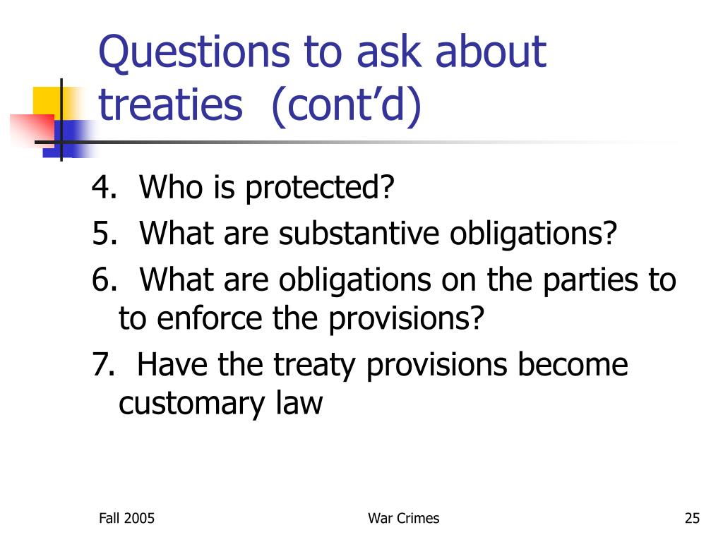 Questions to ask about treaties  (cont'd)