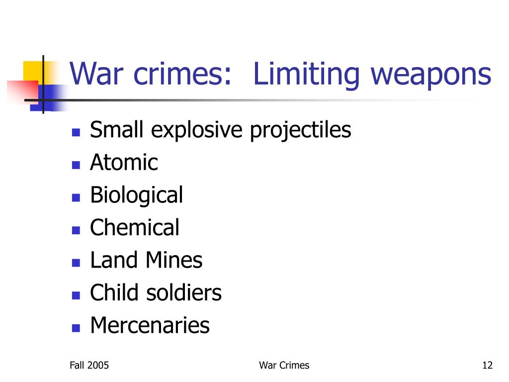 War crimes:  Limiting weapons