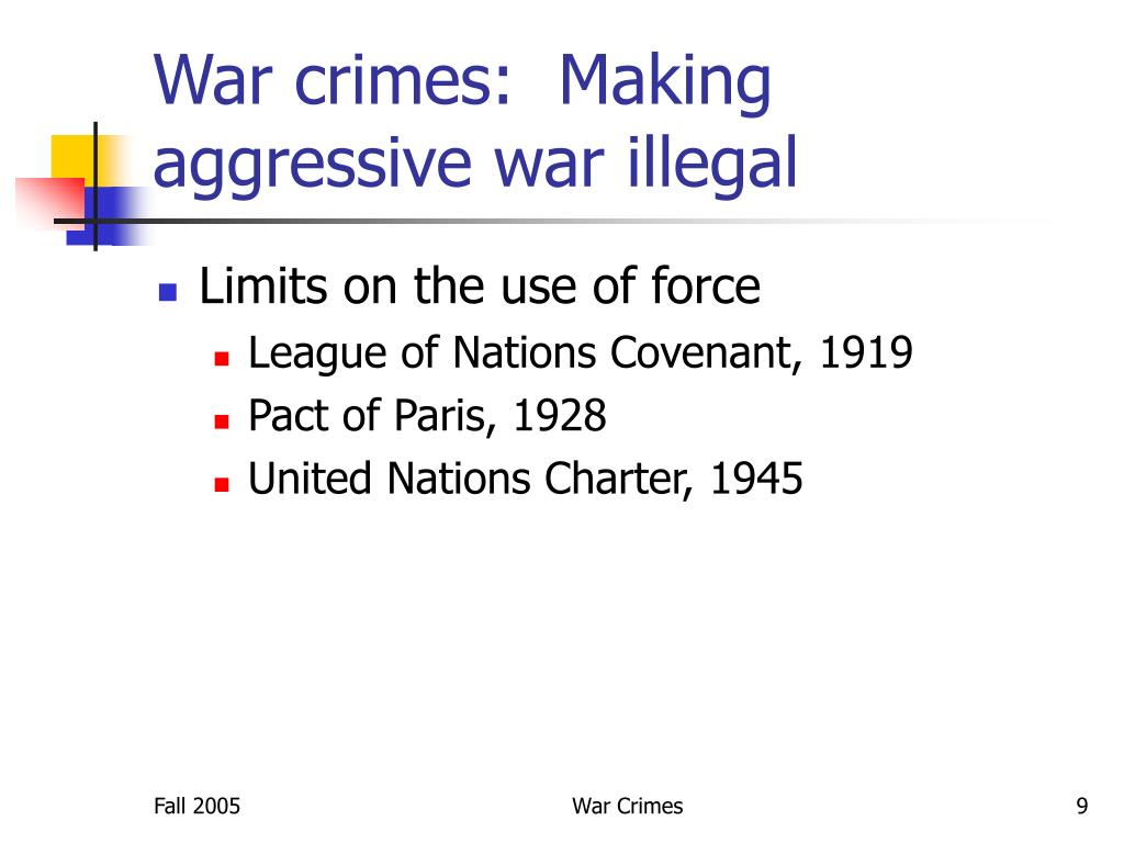 War crimes:  Making aggressive war illegal