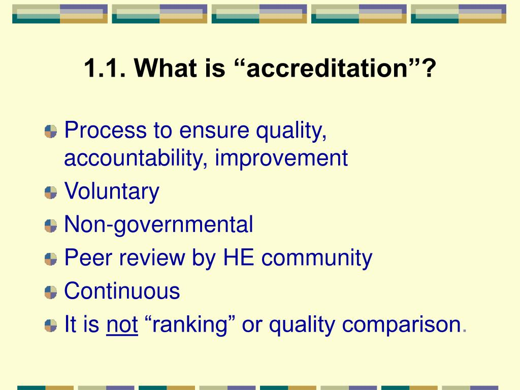 "1.1. What is ""accreditation""?"