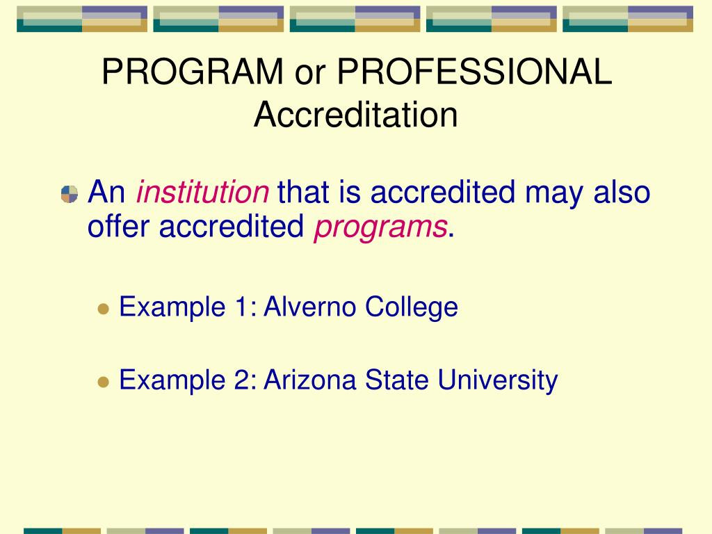 PROGRAM or PROFESSIONAL Accreditation