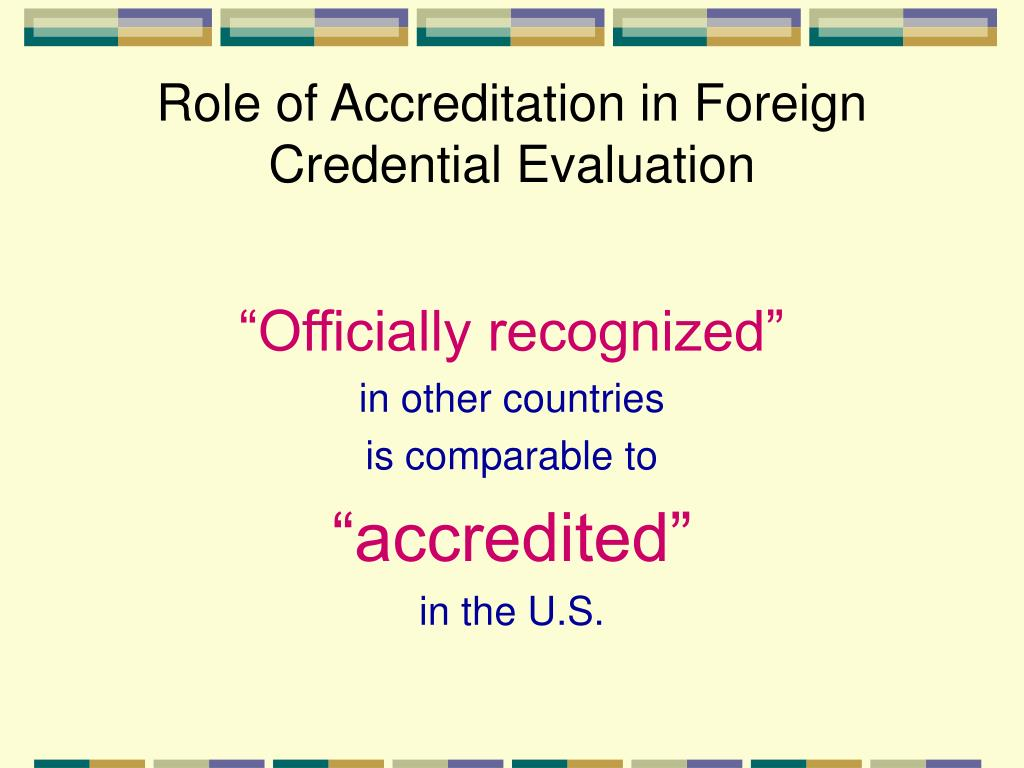 Role of Accreditation in Foreign Credential Evaluation