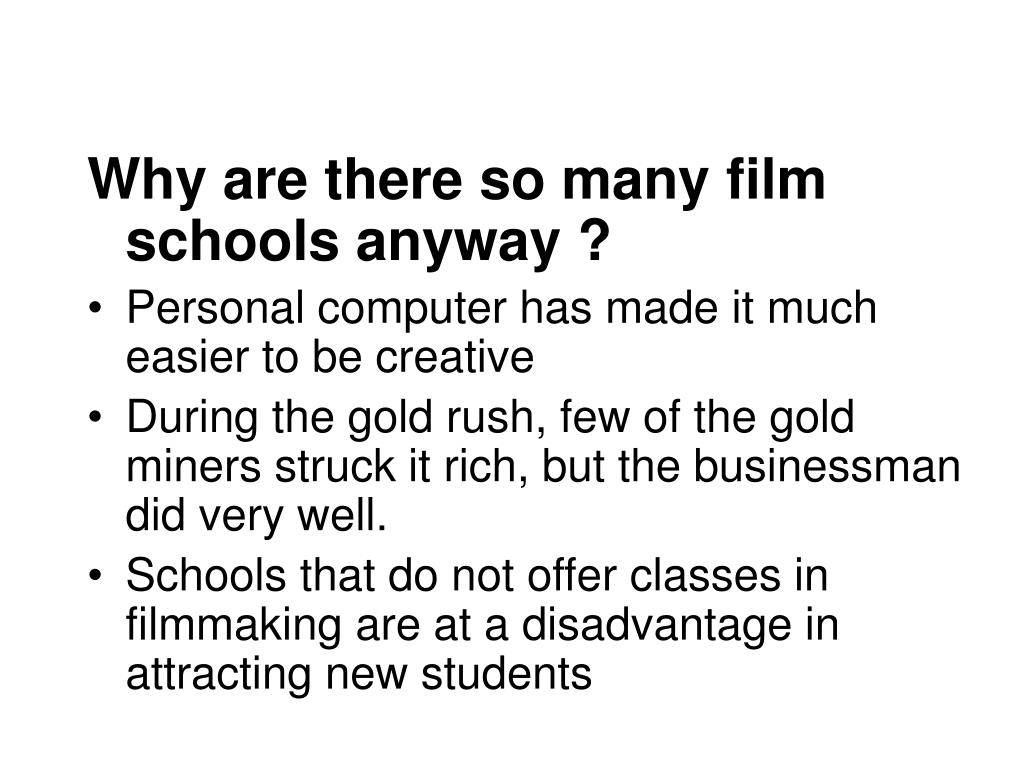 Why are there so many film schools anyway ?