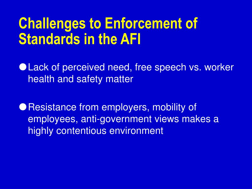 Challenges to Enforcement of Standards in the AFI