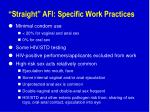 straight afi specific work practices