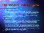 the tobacco industry plan