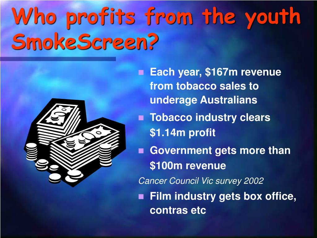 Who profits from the youth SmokeScreen?