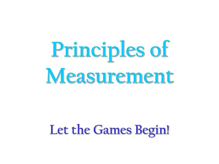 principles of measurement Understand both metric and customary systems of measurement understand  0  1 principles and standards for school mathematics is a member resource.