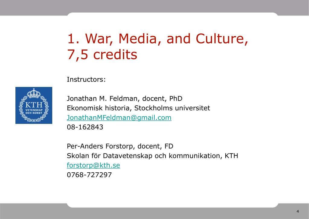 1. War, Media, and Culture, 7,5 credits