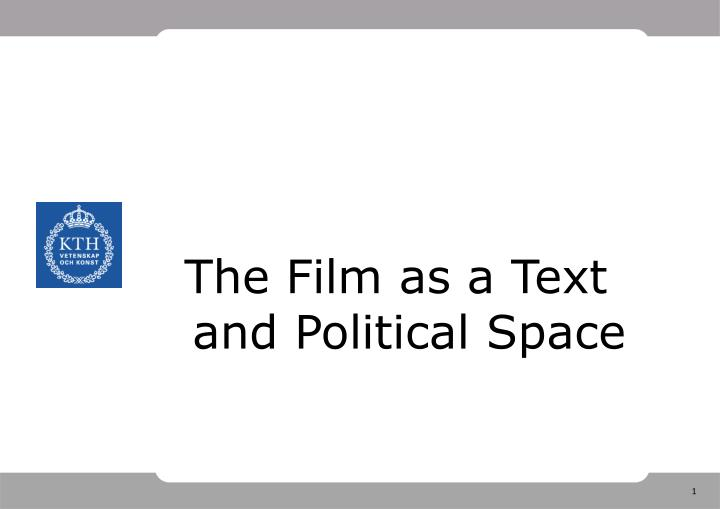 The Film as a Text and Political Space