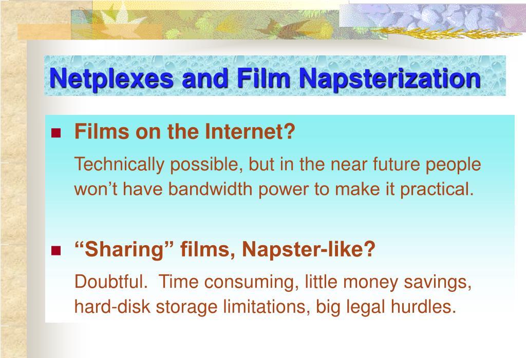 Netplexes and Film Napsterization