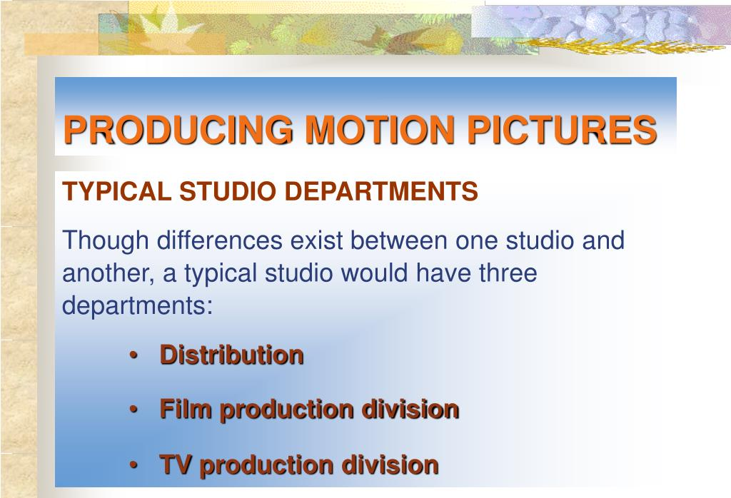 PRODUCING MOTION PICTURES