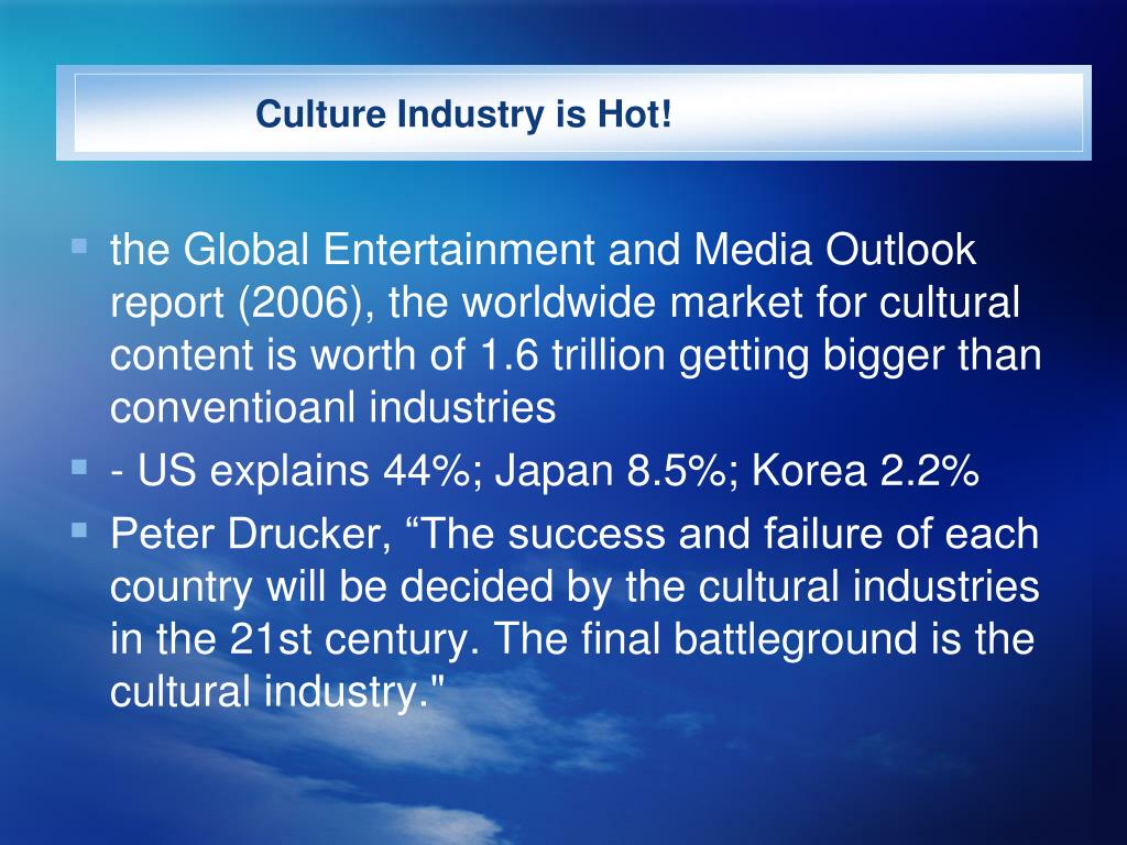 Culture Industry is Hot!