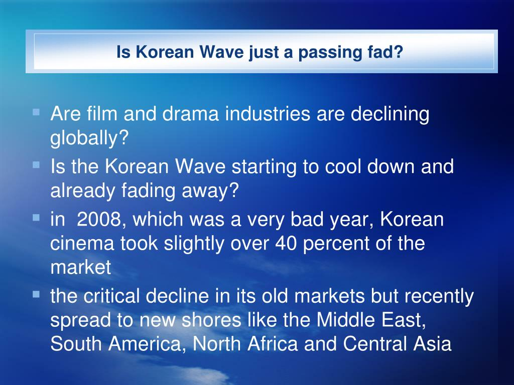 Is Korean Wave just a passing fad?