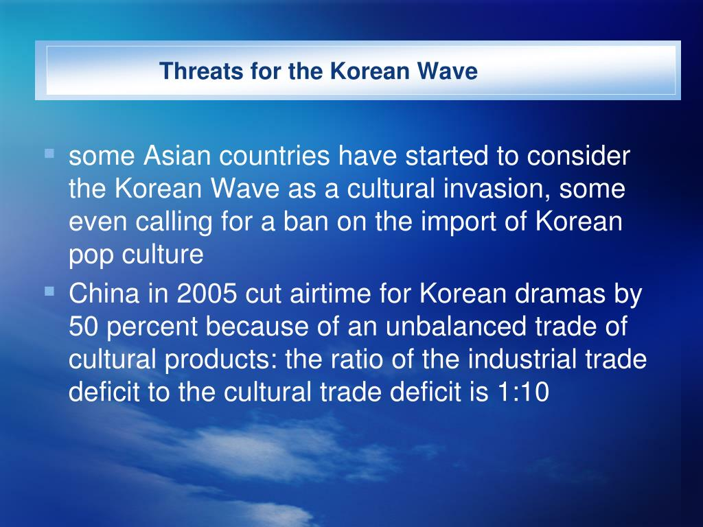 Threats for the Korean Wave