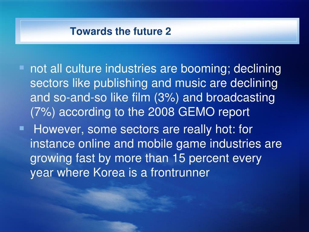 Towards the future 2
