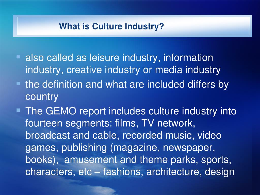What is Culture Industry?