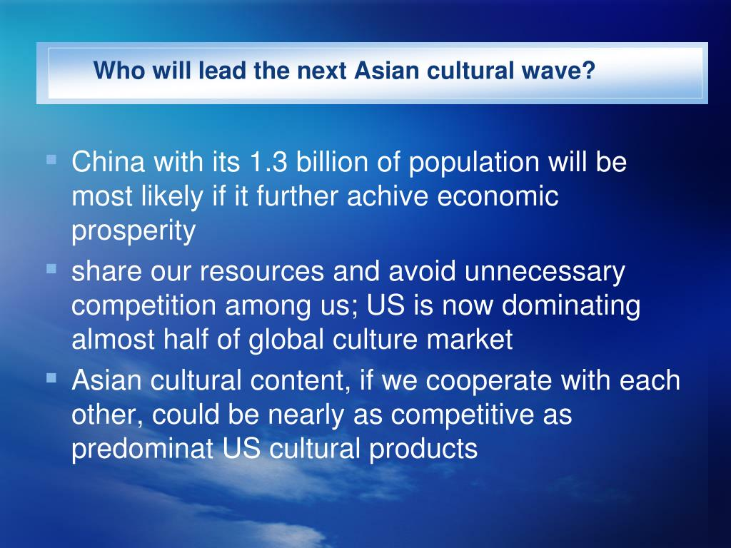 Who will lead the next Asian cultural wave?